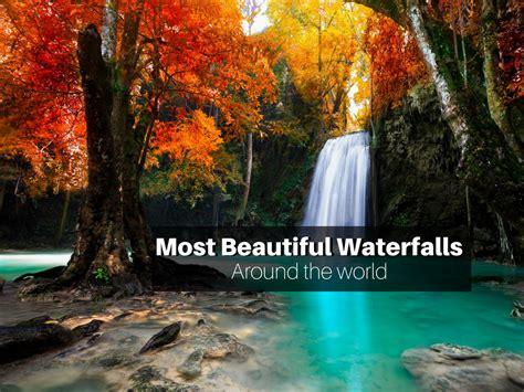 Most Beautiful Waterfalls The World Wikie Pedia