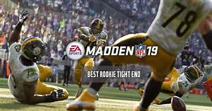Madden 19 Ratings Best Rookie Tight Ends TE RealSport