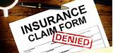 Pictures of Insurance Denied Claim What To Do