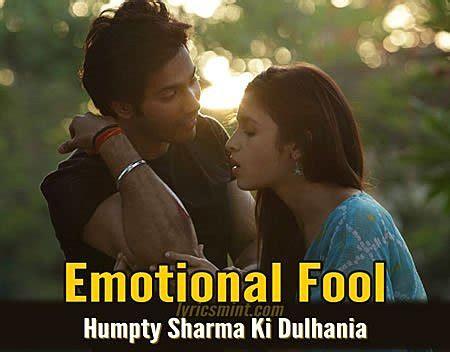 emotional fool lyrics humpty sharma ki dulhania