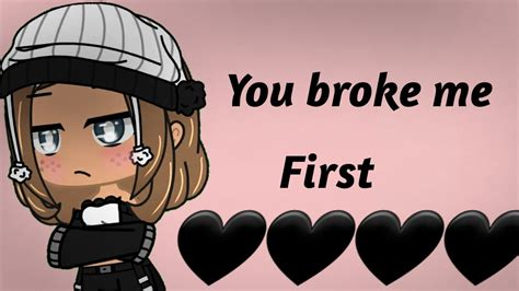 You broke me first GCMV  - YouTube