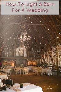 how to light a barn wedding rustic wedding chic With barn wedding lighting ideas