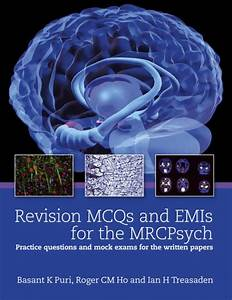 Revision Mcqs And Emis For The Mrcpsych Practice Questions And Mock Exams For The Written Papers By Basant K Puri 25 Mar 2011 Paperback