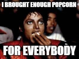 Popcorn Eating Meme - michael jackson eating popcorn imgflip