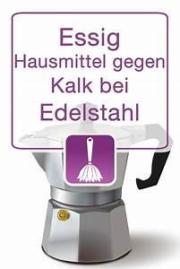 Kalk Entfernen Essig : essig hausmittel gegen kalk bei edelstahl haus ~ Watch28wear.com Haus und Dekorationen