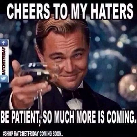 Memes For Haters - to all my haters quotes quotesgram