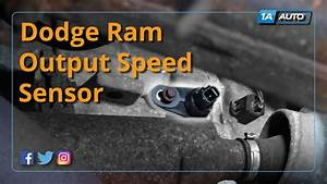 How To Install Replace Output Speed Sensor Dodge Ram Buy Quality Auto Parts At 1aauto Com