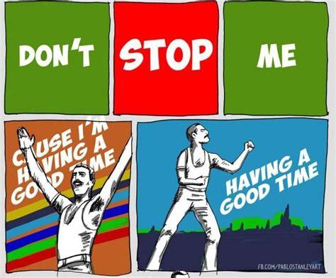 Don't Stop Me Now (11 Pics