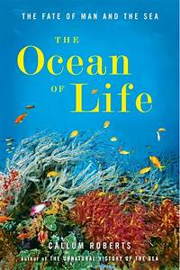 The Ocean Of Life The Fate Of Man And The Sea By Callum
