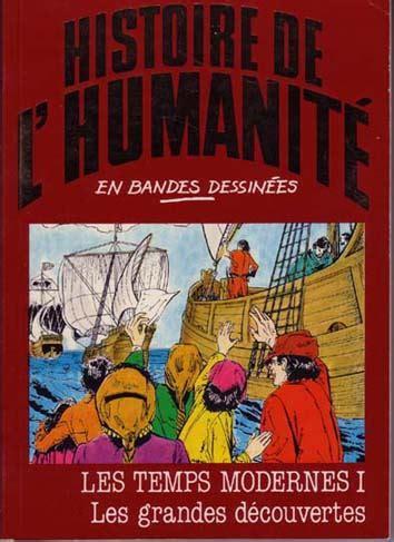 bande annonce les temps modernes histoire de l humanit 233 en bandes dessin 233 es 27 les temps modernes i les grandes d 233 couvertes