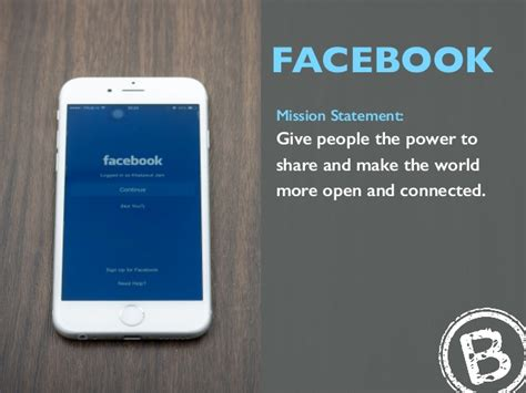 FACEBOOK Mission Statement: Give people