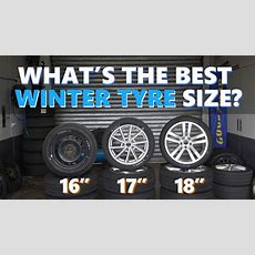 The Differences Between 16, 17 And 18 Inch Winter Tyres Tested And Explained! Youtube