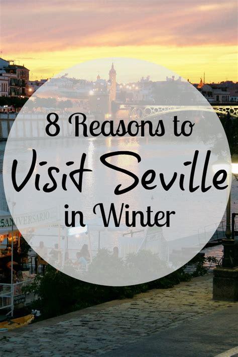 8 Reasons To Visit Seville In Winter  Devour Seville