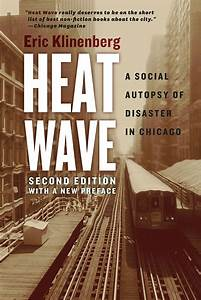 Heat Wave  A Social Autopsy Of Disaster In Chicago  Klinenberg