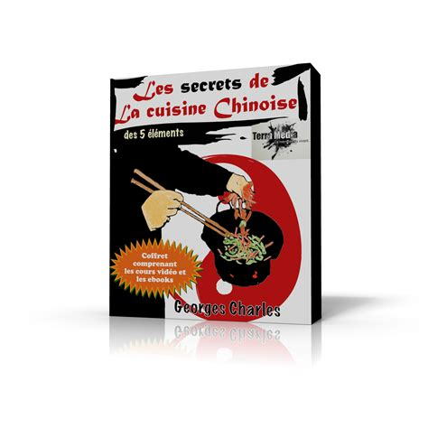secrets de cuisine les secrets de la cuisine chinoise terra editions terra