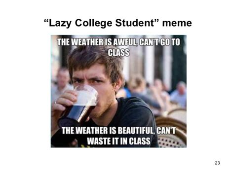 Lazy College Student Meme - humor computers
