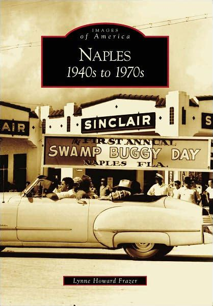 barnes and noble naples naples florida 1940s to 1970s images of america series