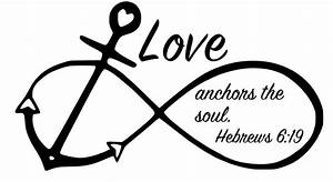 Anchor Infinity symbol Love Anchors the Soul Hebrews 6:19