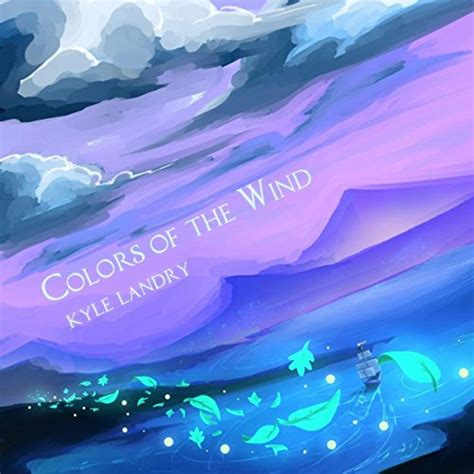 color of wind colors of the wind by kyle landry on