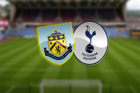 Burnley vs Tottenham: Premier League prediction, TV ...