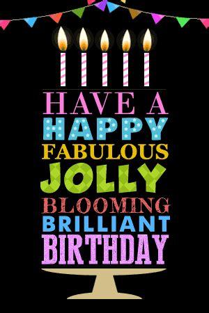 happy fabulous jolly  happy birthday