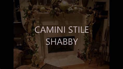 not shabby translation fireplace shabby chic style diy x mas camino natale youtube