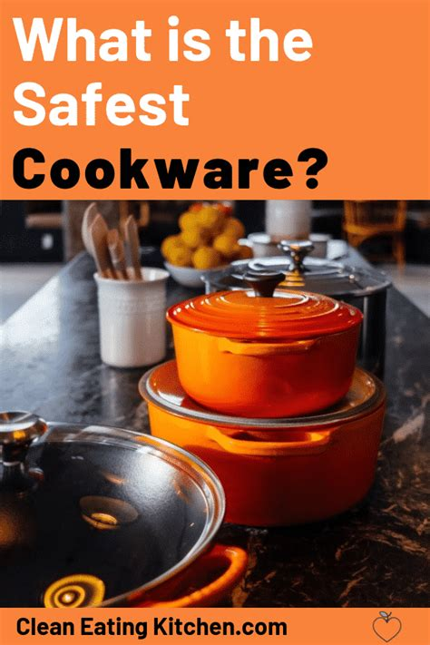 cookware safest cleaneatingkitchen