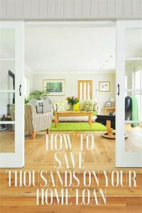 How, To, Save, Thousands, On, Your, Home, Loan