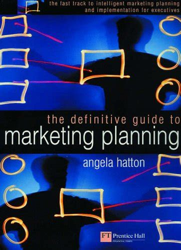 The Definitive Guide to Marketing Planning By Angela ...