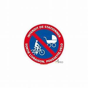 Panneau Interdit De Stationner : panneau interdit de stationner sortie livraison ~ Dailycaller-alerts.com Idées de Décoration