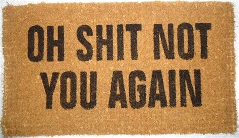 Oh No Not You Again Doormat by Oh Not You Again Canada Mats