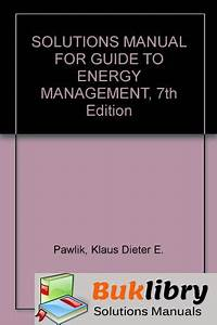 Solutions Manual Of Guide To Energy Management By Pawlik