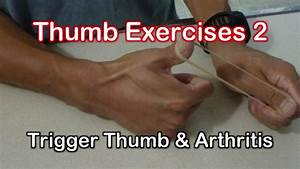 Thumb Exercises For Trigger Thumb  U0026 Arthritis Exercises