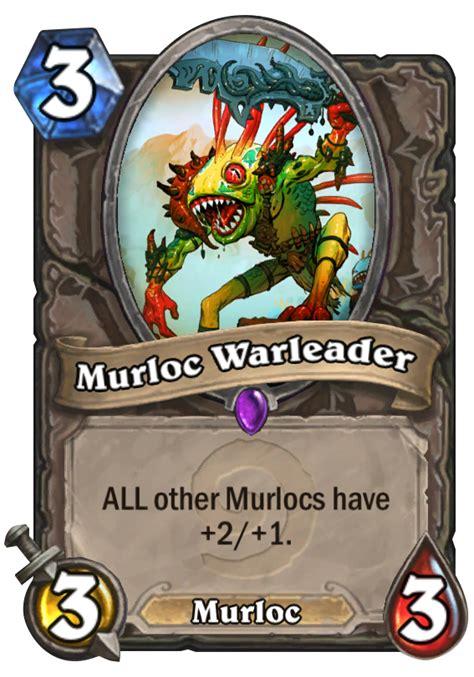 murloc warleader hearthstone card hearthstone top decks
