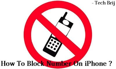 how to block a call on iphone tech brij how to block number on iphone 3119
