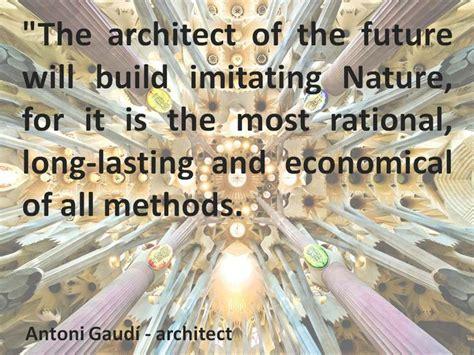 Antoni Gaudi Quotes Quotesgram