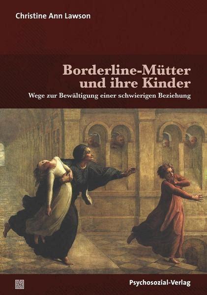 borderline muetter und ihre kinder von christine ann lawson