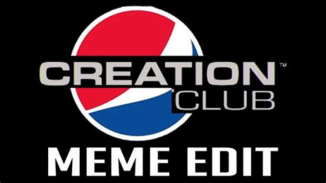 Creation Meme - bethesda creation club meme edit youtube