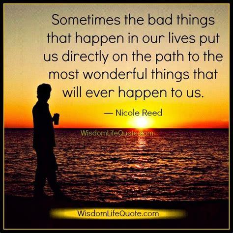 bad   happen   lives wisdom