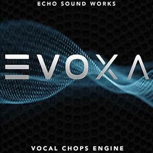 EVOXA Vocal Chops Engine   Synthmob