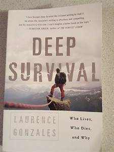 Deep Survival   Who Lives  Who Dies  And Why By Laurence