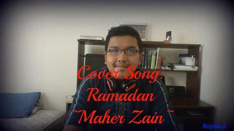 Maher Zain ~ramadan~ Cover By Hisyam.a