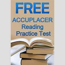 Free Accuplacer Reading Practice Test Httpwwwmometrixcomacademyaccuplacerreading