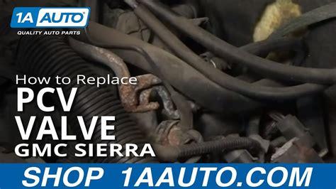 replace pcv valve    gm chevy silverado