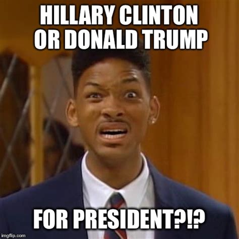 Hillary Clinton Meme - image tagged in donald trump hillary clinton will smith imgflip