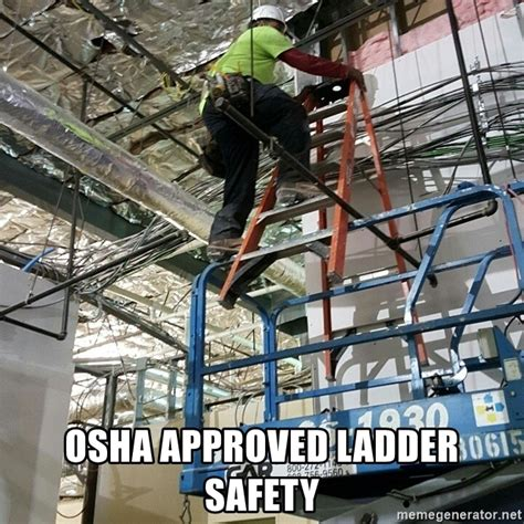 Ladder Meme - ladder safty meme safty best of the funny meme