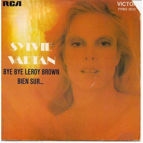 Vartan Brown bye bye leroy brown bien s 251 r by sylvie vartan sp with