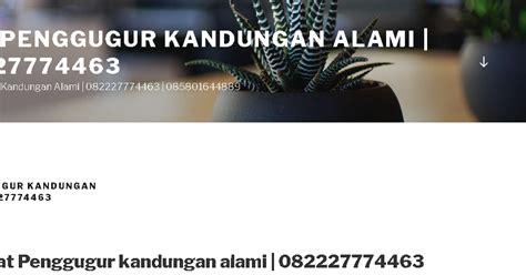 Pil Aborsi Jakarta Jual Obat Aborsi Aman Dan Cepat