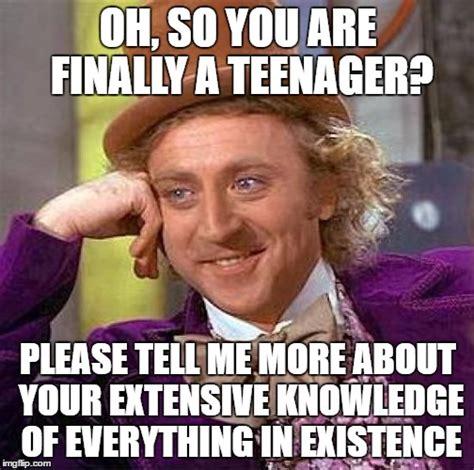 Teenager Meme - every teenager ever imgflip