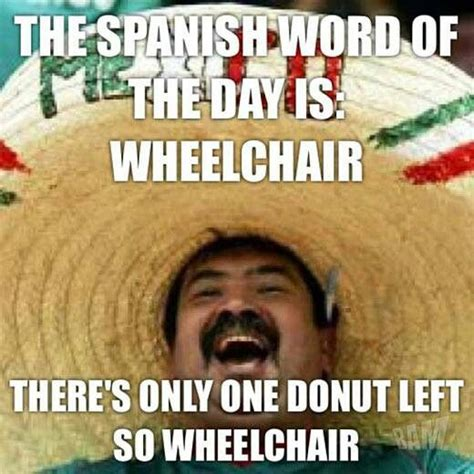 Funny Spanish Meme - 34 best images about mexican word of the day on pinterest chicken breasts chicken fingers